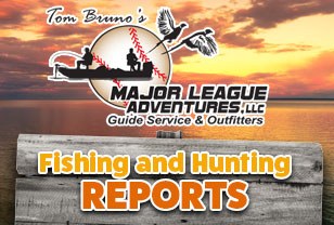 Major League Adventures Fishing and Hunting Reports